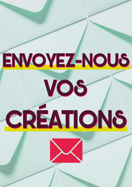 Envoyez nous vos créations